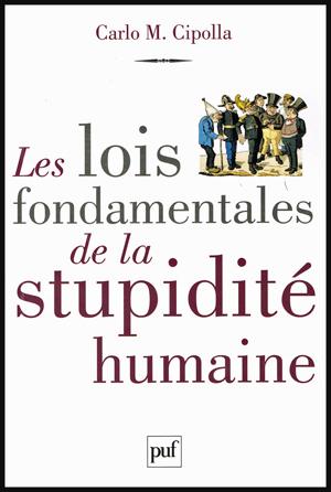 ©2012 Les lois fondamentales de la stupidité humaine