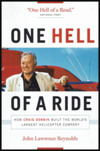 """""""One hell of a ride"""" book cover about Craig Dobbin and the world's largest helicopter company: CHC Helicopters"""
