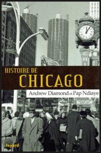 """Couverture du livre """"Histoire de Chicago"""" par Andrew Diamond et Pap Ndiaye"""