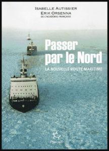 """Couverture du livre """"Passer par le Nord"""" d'Isabelle Autissier et Érik Orsenna"""